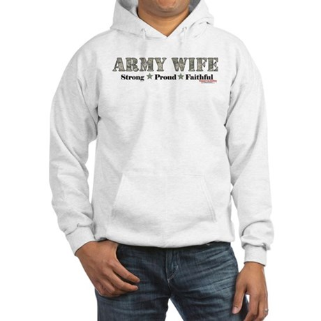 Army Wife Proud Strong Faithful Hooded Sweatshirt