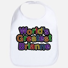 Worlds Greatest Brianne Baby Bib