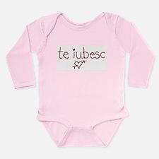 Te Iubesc! Long Sleeve Infant Bodysuit