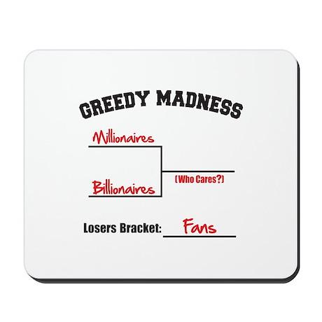 Greedy Madness Mousepad
