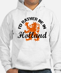 I'd Rather Be In Holland Hoodie