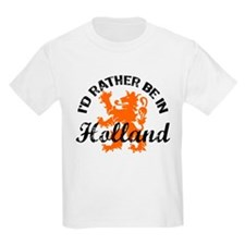 I'd Rather Be In Holland T-Shirt