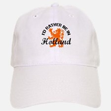 I'd Rather Be In Holland Baseball Baseball Cap