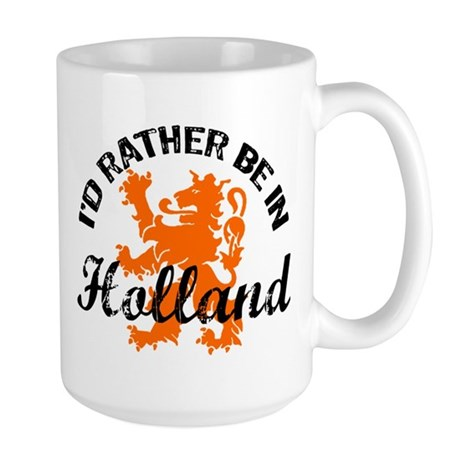 I'd Rather Be In Holland Large Mug