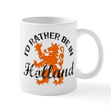 I'd Rather Be In Holland Mug