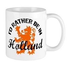 I'd Rather Be In Holland Mug