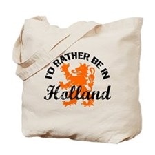 I'd Rather Be In Holland Tote Bag