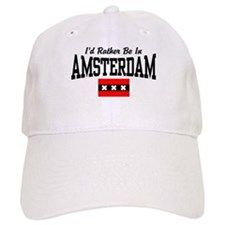 I'd Rather Be In Amsterdam Baseball Cap