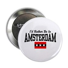 """I'd Rather Be In Amsterdam 2.25"""" Button"""