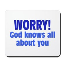 Worry! God Knows About You Mousepad