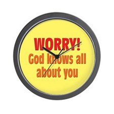 Worry! God Knows About You Wall Clock