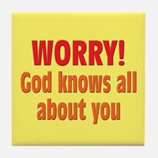 Worry! God Knows About You Tile Coaster