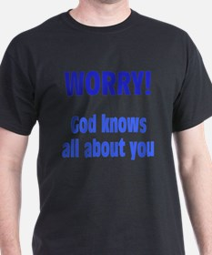 Worry! God Knows About You T-Shirt