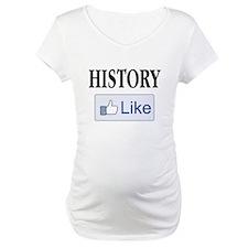Like History? Shirt
