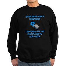 Don't Mess With A Geocacher! Sweatshirt
