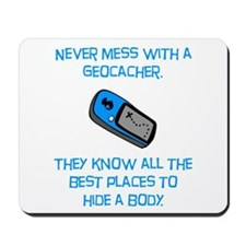Don't Mess With A Geocacher! Mousepad