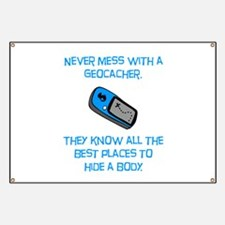 Don't Mess With A Geocacher! Banner