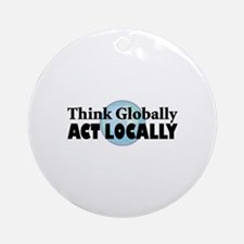 Think Globally Ornament (Round)