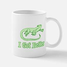 I Got Better Mug