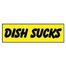 Dish Sucks Custom Bumper Sticker