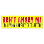 Don't Annoy Me Sticker (Bumper)