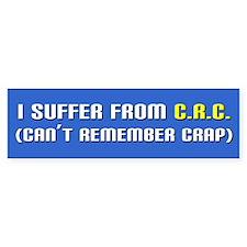 I Suffer From CRC Bumper Sticker
