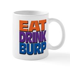 eat drink burp Mug