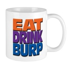 eat drink burp Small Mugs