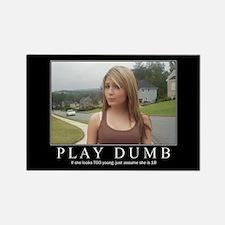 DeMotivational - Play Dumb - Magnet