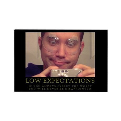 DeMotivational - Low Expectations - Magnet by georgealexander  DeMotivational ...