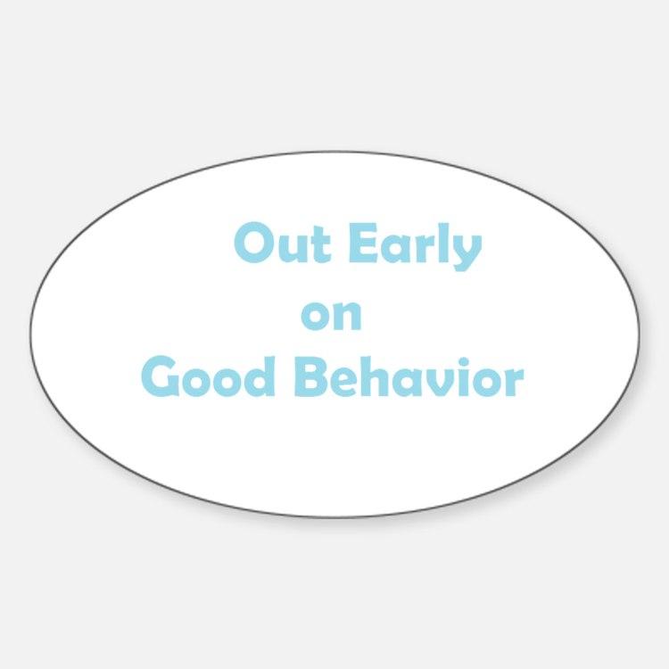 Good Behavior Sticker (Oval)