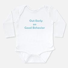 Good Behavior Long Sleeve Infant Bodysuit