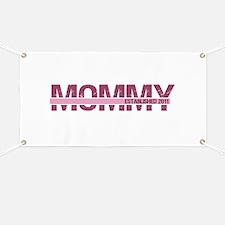 Mommy Established 2011 Banner