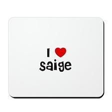 I * Saige Mousepad