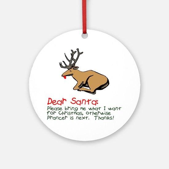 Dear Santa Shot Reindeer Pran Ornament (Round)