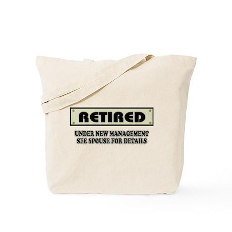 Retired, Under New Management Tote Bag