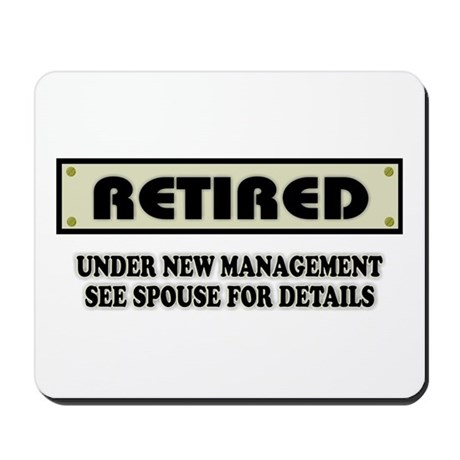 Retired, Under New Management Mousepad