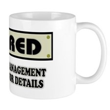 Retired, Under New Management Mug