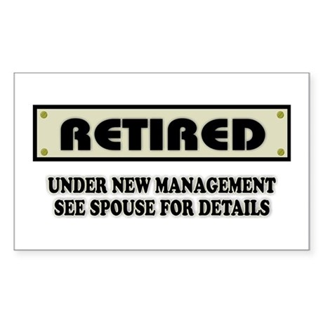 Retired, Under New Management Sticker (Rectangle)