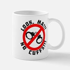Look Ma! No Cuffs!! Mug