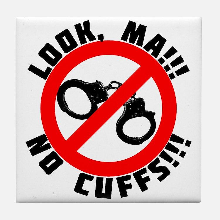 Look Ma! No Cuffs!! Tile Coaster