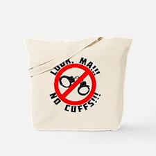Look Ma! No Cuffs!! Tote Bag