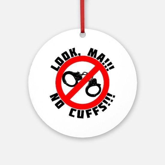 Look Ma! No Cuffs!! Ornament (Round)
