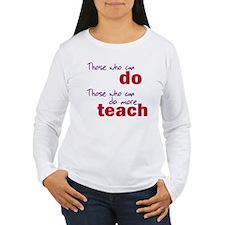 Those Who Can Do Those Who Ca T-Shirt