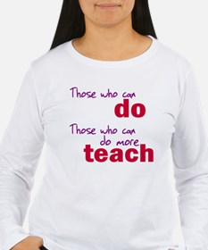 Those Who Can Do Those Who Ca T-Shirt