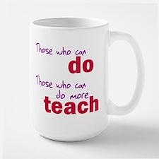 Those Who Can Do Those Who Ca Large Mug