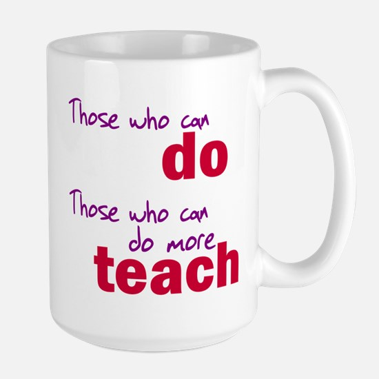 Those Who Can Do Those Who Ca Large Mug