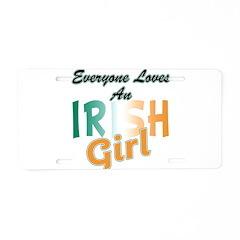 Everyone Loves an Irish Gir Aluminum License Plate