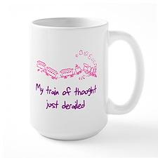 My train of thought just dera Mug