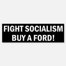 Fight Socialism Buy A Ford Bumper Bumper Sticker